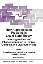New approaches to problems in liquid state theory : inhomogeneities and phase separation in simple, complex, and quantum fluids