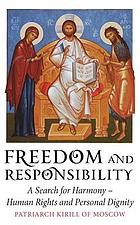 Freedom and responsibility : a search for harmony, human rights and personal dignity