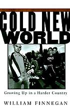 Cold new world : growing up in a harder country