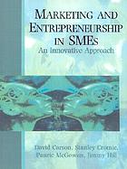 Marketing and entrepreneurship in SMEs : an innovative approach