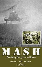 MASH : an army surgeon in Korea