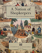 A nation of shopkeepers : trade ephemera from 1654 to the 1860s in the John Johnson Collection ; an exhibition in the Bodleian Library, Autumn 2001