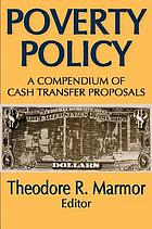 Poverty policy; a compendium of cash transfer proposals