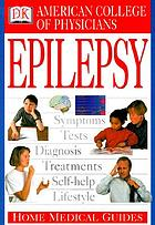 American College of Physicians home medical guide to epilepsy