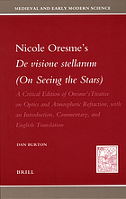Nicole Oresme's De visione stellarum (On seeing the stars) a critical edition of Oresme's treatise on optics and atmospheric refraction