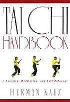 Tai chi handbook: exercise, meditation, and self-defense