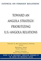 Toward an Angola strategy : prioritizing U.S.-Angola relations : an independent commission report