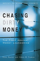 Chasing dirty money : the fight against money laundering