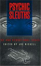 Psychic sleuths : ESP and sensational cases