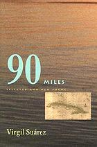 90 miles : selected and new poems