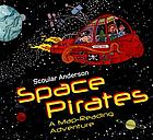 Space pirates : a map-reading adventure