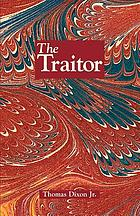 The traitor : a story of the fall of the invisible empire