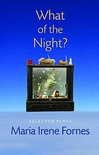 What of the night? : selected plays