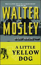 A little yellow dog : an Easy Rawlins mystery