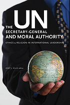 The UN secretary-general and moral authority ethics and religion in international leadership