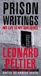 Prison writings : my life is my sundancePrison writings my life is my sun dance
