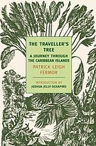 The traveller's tree; a journey through the Caribbean Islands