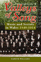 Valleys of song : music and society in Wales 1840-1914