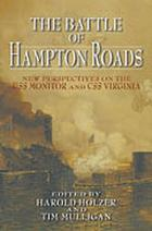 The Battle of Hampton Roads : new perspectives on the USS Monitor and CSS Virginia