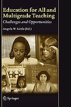 Education for all and multigrade teaching challenges and opportunities