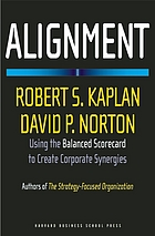 Alignment : using the balanced scorecard to create corporate synergies