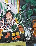 Monet to Dalí : impressionist and modern masterworks from the Cleveland Museum of Art : an exhibition