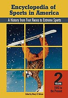 Encyclopedia of sports in America : a history from foot races to extreme sports