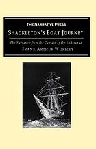 Shackleton's boat journey the narrative from the Captain of the 'Endurance'