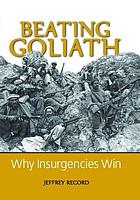 Beating Goliath : why insurgencies win