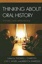 Thinking about oral history : theories and applications