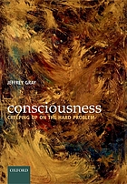 Consciousness : creeping up on the hard problem