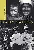 Family matters : child welfare in twentieth-century New Zealand