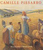 Camille Pissarro : impressionism, landscape and rural labour