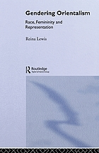 Gendering Orientalism : race, femininity, and representation
