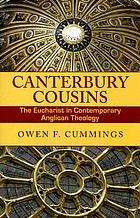 Canterbury cousins : the Eucharist in contemporary Anglican theology