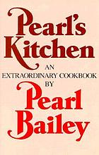 Pearl's kitchen : an extraordinary cookbook