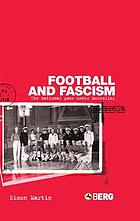 Football and fascism : the national game under Mussolini