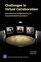 Challenges in virtual collaboration : videoconferencing, audioconferencing, and computer-mediated communications