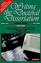 Writing the doctoral dissertation : a systematic approach