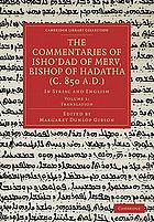 The Commentaries of Isho'dad of Merv, Bishop of Hadatha (c. 850 A.D.) : In Syriac and English