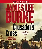 Crusader's cross [a Dave Robicheaux novel