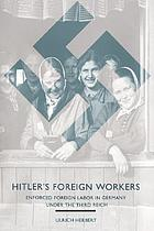 Hitler's foreign workers : enforced foreign labor in Germany under the Third Reich