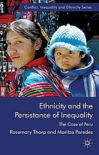 Ethnicity and the persistence of inequality : the case of Peru