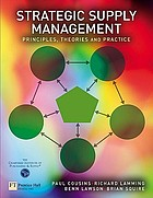 Strategic supply management : principles, theories and practice