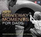 NPR driveway moments for dads