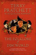 The folklore of Discworld : legends, myths, and customs from the Discworld with helpful hints from planet Earth