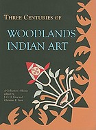 Three centuries of Woodlands Indian art : a collection of essays