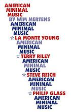 American minimal music : La Monte Young, Terry Riley, Steve Reich, Philip Glass