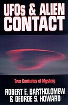 UFOs & alien contact : two centuries of mystery