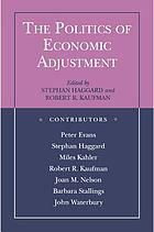 The Politics of economic adjustment : international constraints, distributive conflicts, and the state